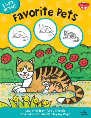 Favorite Pets Learn to draw furry friends and cute companions step by step!