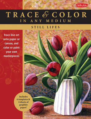 Still Lifes Trace line art onto paper or canvas, and color or paint your own masterpieces