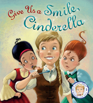 Fairytales Gone Wrong: Give Us a Smile, Cinderella!