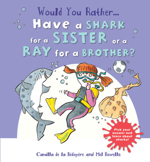 Would You Rather Have a Shark for a Sister or a Ray for a Brother?