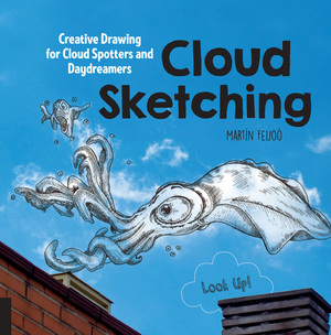 Cloud Sketching Creative Drawing for Cloud Spotters and Daydreamers - Look Up!