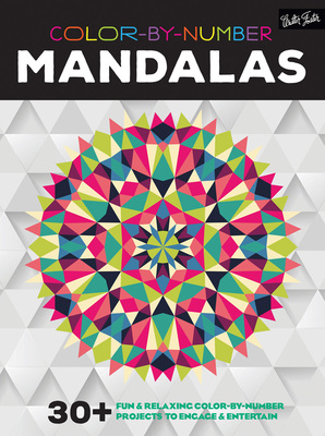 Color-by-Number: Mandalas 30+ fun & relaxing color-by-number projects to engage & entertain