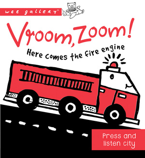 Vroom, Zoom! Here Comes the Fire Truck!