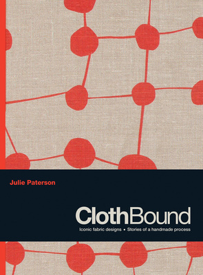 ClothBound Iconic fabric designs; stories of a handmade process