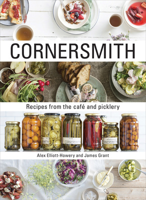 Cornersmith Recipes from the caf� and picklery