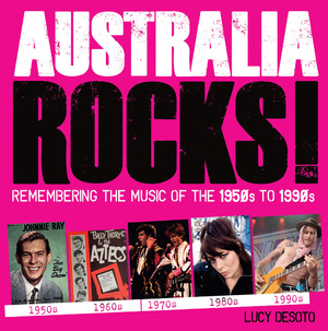 Australia Rocks Remembering the Music of the 1950s to 1990s