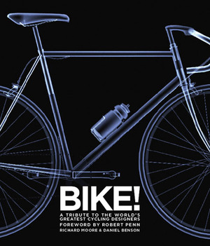 Bike! A Tribute to the World's Greatest Cycling Designers