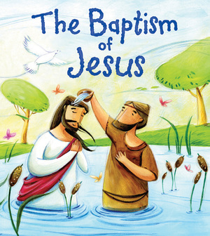 My First Bible Stories (New Testament): The Baptism of Jesus