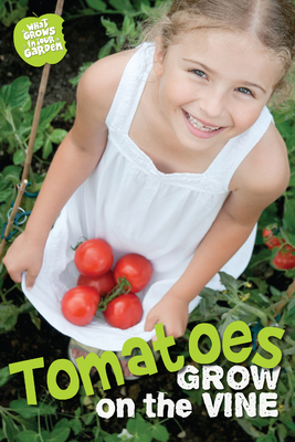 What Grows in My Garden: Tomatoes (QED Readers)