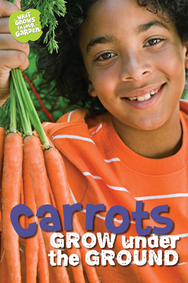 What Grows in My Garden: Carrots (QED Readers)
