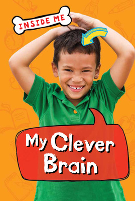 Inside Me: My Clever Brain