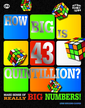 Beyond the Rubik Cube: How Big is 43 Quintillion?