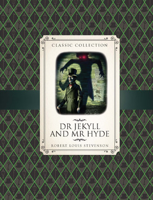 Classic Collection: Dr Jekyll & Mr Hyde