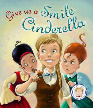 Fairytales Gone Wrong: Give Us A Smile, Cinderella