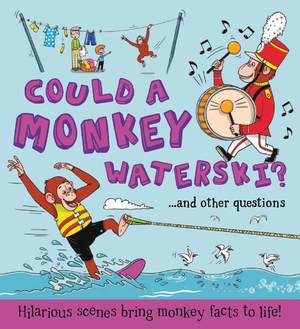 What if a... Could a Monkey Waterski?
