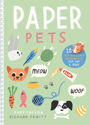 Paper Pets 10 Cute Pets & Their Accessories to Pop Out & Make