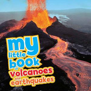 My Little Book of... Volcanoes & Earthquakes
