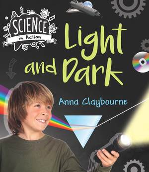 Science in Action: How things work- Light & Dark