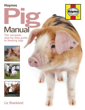 Pig Manual The Complete Step-by-Step Guide to Keeping Pigs