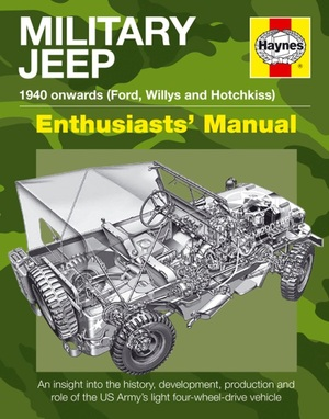 Military Jeep  1940 Onwards (Ford, Willys and Hotchkiss)