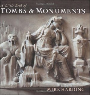 A Little Book of Tombs & Monuments