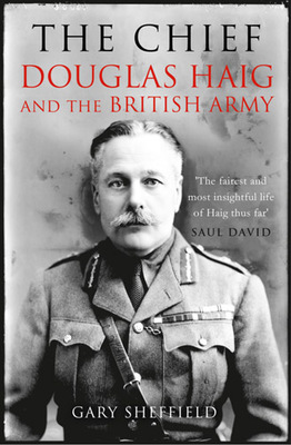 The Chief Douglas Haig and the British Army