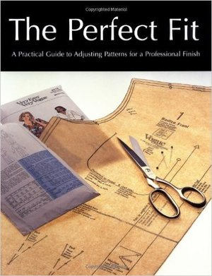 Perfect Fit A Practical Guide to Adjusting Sewing Patterms for a Professional Finish