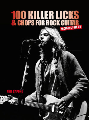 100 Killer Licks and Chops for the Rock Guitar