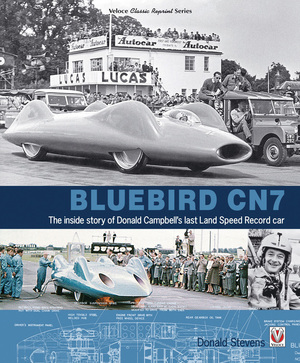 Bluebird CN7 The inside story of Donald Campbell's last Land Speed Record car