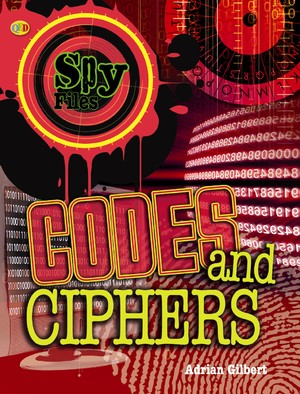 Spy Files: Codes and Ciphers
