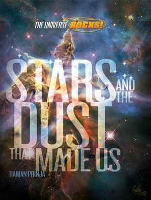The  Universe Rocks: Stars and the Dust that Made Us
