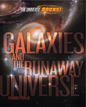 The  Universe Rocks: Galaxies and the Runaway Universe