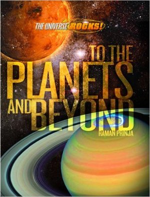 The  Universe Rocks: To the Planets and Beyond
