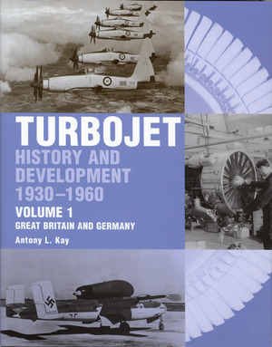 Turbojet  History and Development 1930-1960 Volume 1 - Great Britain and Germany