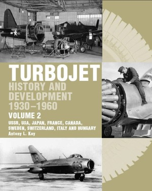 Turbojet  History And Development 1930-1960 Volume 2: USSR, USA, Japan, France, Canada, Sweden, Switzerland, Italy and H