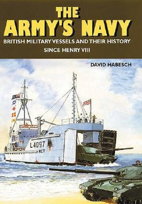 Army's Navy British Military Vessels and Their History Since Henry VIII