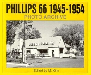 Phillips 66 1945-1954 Photo Archive