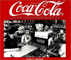 Coca-Cola A History in Photographs, 1930-1969