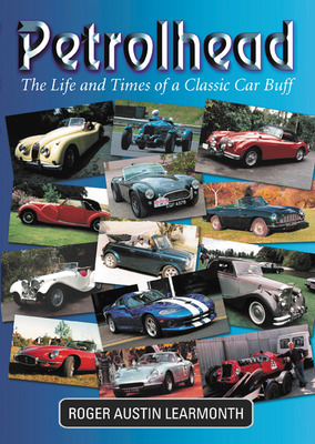 Petrolhead  The Life and Times of a Classic Car Buff