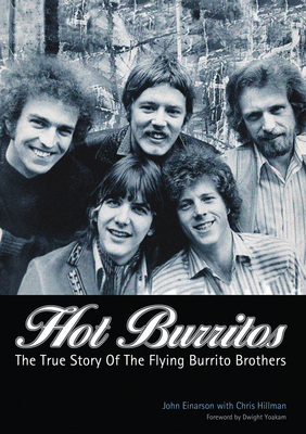 Hot Burritos The true story of the Flying Burrito Brothers