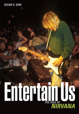 Entertain Us The rise of Nirvana