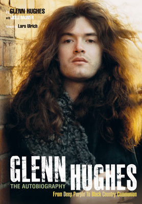 Glenn Hughes The Autobiography