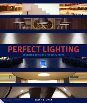 Perfect Lighting New Tools & Techniques for Every Room in the Home