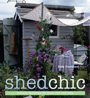 Shed Chic Outdoor Buildings for Work, Rest and Play