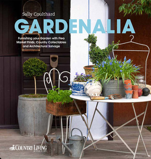 Gardenalia Furnishing your garden with Flea Market Finds, Country Collectables and Architectural Salvage