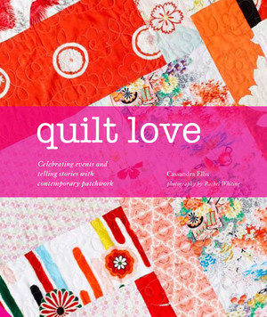 Quilt Love Celebrating events and telling stories through contemporary patchwork
