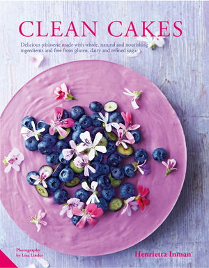 Clean Cakes Delicious pâtisserie made with whole, natural and nourishing ingredients and free from gluten, dairy and refined sugar
