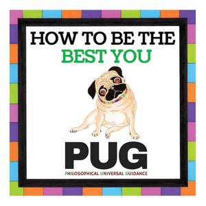 Pug How to be the Best You