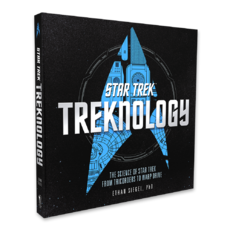 Treknology The Science of Star Trek from Tricorders to Warp Drive