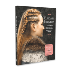 Badass Braids From Vikings to Game of Thrones, 45 Maverick Braids, Buns, and Twists for Sci-Fi and Fantasy Fanatics